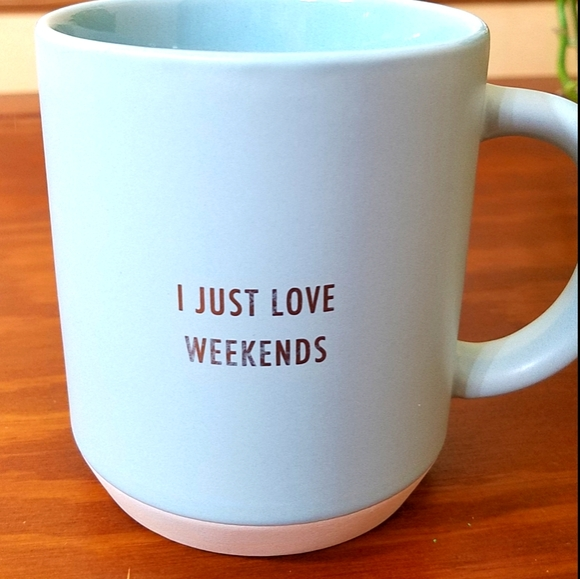 "💥5/$25💥 ""I Just Love Weekends"" Mug"